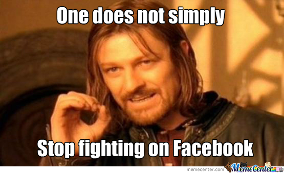 one-does-not-simply-stop-fighting-on-facebook_o_2210275